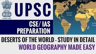 Deserts of the World- World Geography - UPSC CSE/ IAS 2018 2019 Exam Preparation