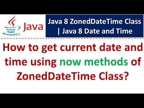 How to get current date and time using now methods of ZonedDateTime Class | Java 8 Date and Time