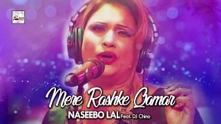 MERE RASHKE QAMAR (Complete Version) - NASEEBO LAL FT. DJ CHINO - OFFICIAL VIDEO - LATEST REMIX