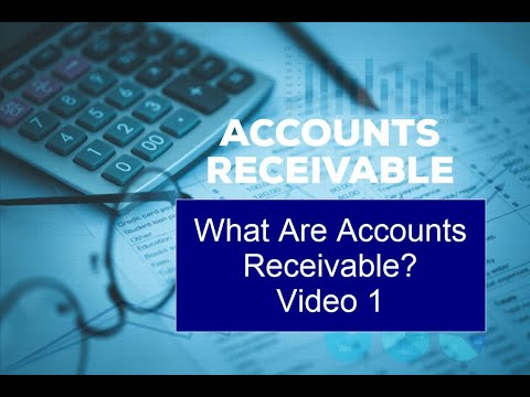 Accounts Receivables - Lecture 1 - What are Accounts Receivable?