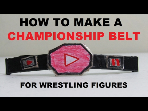 HOW TO MAKE A CHAMPIONSHIP BELT FOR YOUR WRESTLING FIGURES (Tutorial)