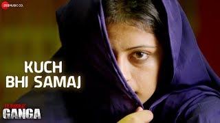 Kuch Bhi Samaj | Ek Hakikat Ganga | Rachna, Bhagyashree & Ritesh | Bhumika Trivedi