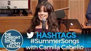 Hashtags: #SummerSongs with Camila Cabello