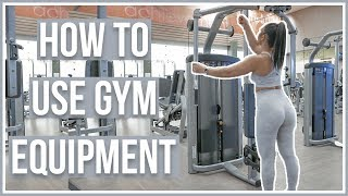 HOW TO USE GYM EQUIPMENT   Upper Body Machines