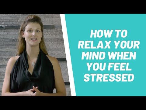 How To Relax Your Mind When You Feel Stressed If You Can't Meditate