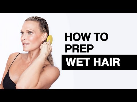 How to Prep Wet Hair