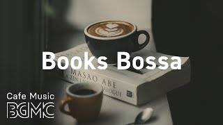Books Bossa: Elegant Bossa Nova and Jazz - Positive Afternoon Jazz Cafe Music for Reading at Home