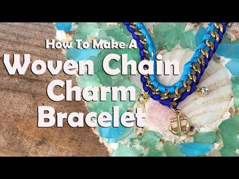 Jewelry Making Tutorial: How To Make A Woven Chain Bracelet