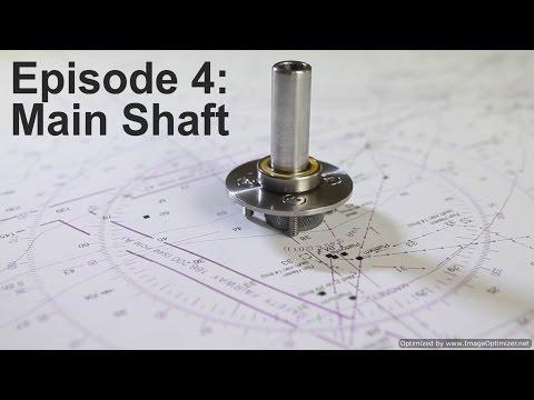 Homemade Fly Reel Ep. 4: The Main Shaft