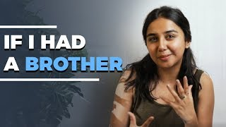 If I Had A Brother | #RealTalkTuesday | MostlySane