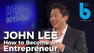 John Lee, found of Wealth Dragons (How to Become an Entrepreneur)