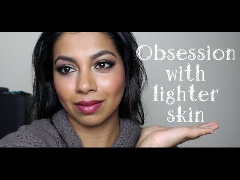 Obsession With Lighter/Fairer Skin