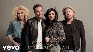 Little Big Town - Girl Crush (Audio)