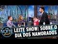 Leite Show Sobre O Dia Dos Namorados The Noite 120617