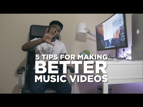 5 Tips For Making BETTER Music Videos