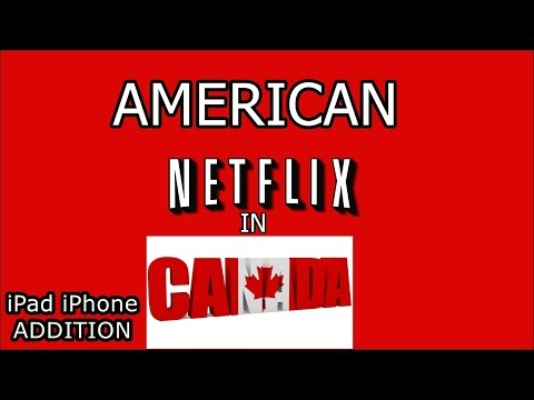 American Netflix on iPad or iPhone in Canada - ios