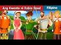 Ang Kwento Ni Robin Hood Kwentong Pambata Filipino Fairy Tales
