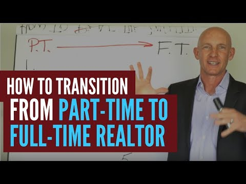 HOW TO TRANSITION FROM PART-TIME TO FULL-TIME REALTOR - KEVIN WARD
