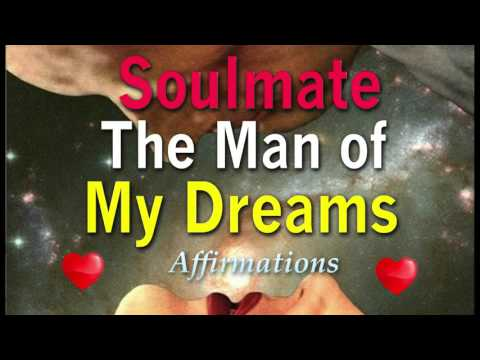 Affirmations for Women - ♥ Attract your Soulmate ♥ the Man of your Dreams