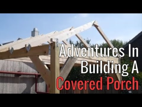 Adventures In Building A Covered Porch - Part 3