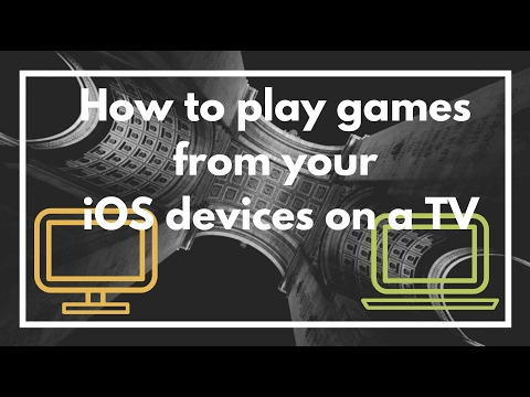 How to play games from your iPhone : iPad on your TV