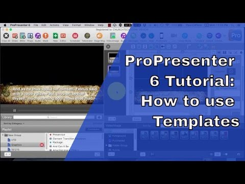 ProPresenter 6 Tutorial: How to create, edit, and use templates