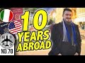 Expat Life and Living Overseas for 10 Years - Going back to America?