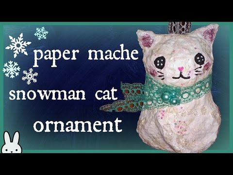 DIY: Paper Mache Snowman Kitty Cat Ornament | Tutorial| Winter craft| Holiday/Christmas Decoration