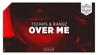 T3ZARIS & Ranqz - Over Me