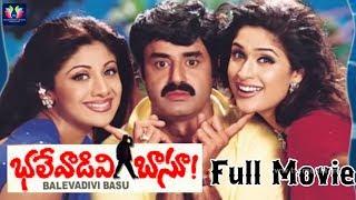 Bhalevadivi Basu Full Movie | Balakrishna | Shilpa Shetty | Anjala Zhaveri | Telugu Full Screen