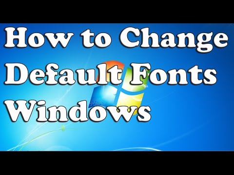 How to Change Default Fonts in Windows 7