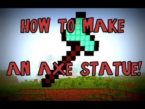 Minecraft - How To Make An Axe Statue [HD]