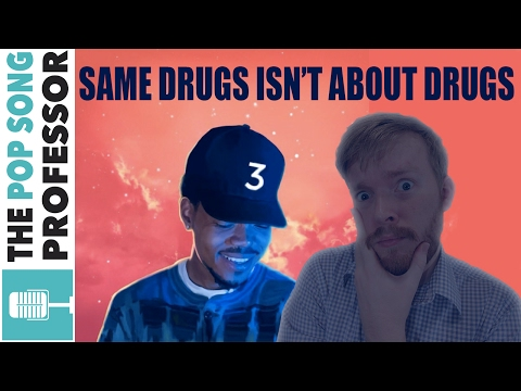 Same Drugs Is Not About Drugs Song Lyrics Music Video Meaning Explanation Chance The Rapper