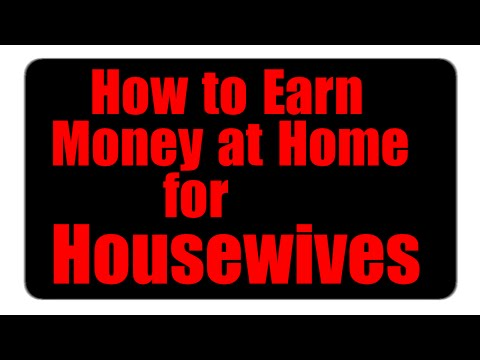 How to earn money at home for housewife