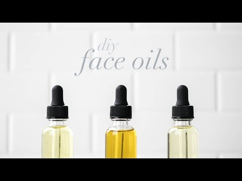 DIY FACE OILS | DRY, OILY & MATURE SKIN