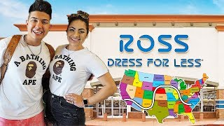 WE SHOPPED AT EVERY ROSS AROUND THE WORLD