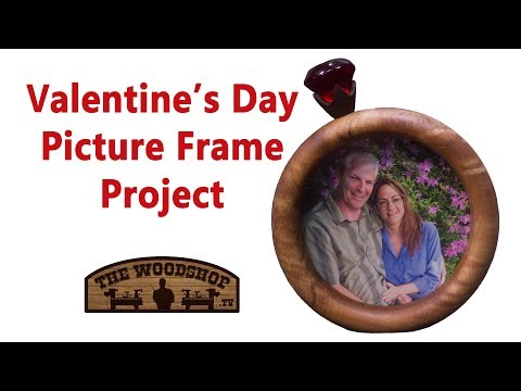 Making A Picture Frame For Valentine's Day / Woodturning Project