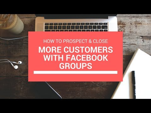 How To Prospect & Close More Customers With Facebook Challenge Groups