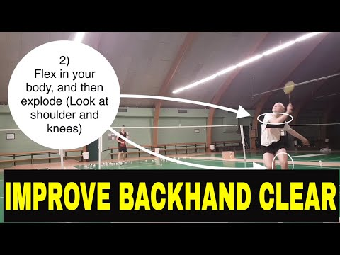 BADMINTON TECHNIQUE #17 - 5 TIPS, HOW TO IMPROVE BACKHAND CLEAR