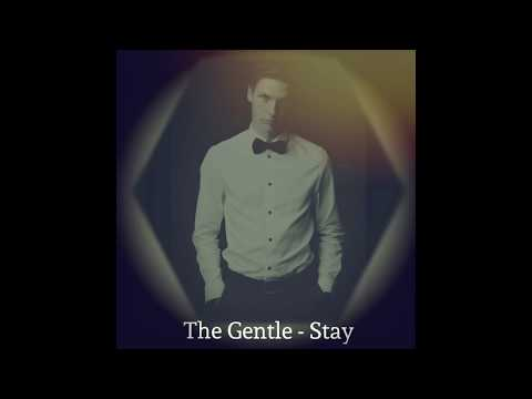 The Gentle - Stay