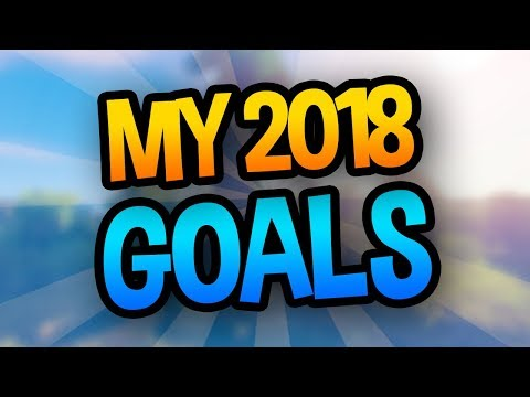 MY GOALS FOR 2018!!