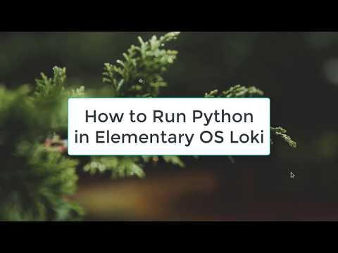 How to Run Python in Elementary OS 0.4 | Python in Elementary OS Loki