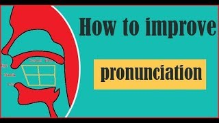 How Can i Improve English Pronounciation