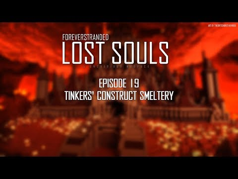 Lost Souls #19 - Tinkers' Construct Smeltery