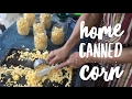 How to Make Canned Corn in the Pressure Canner | The Homestead Wife