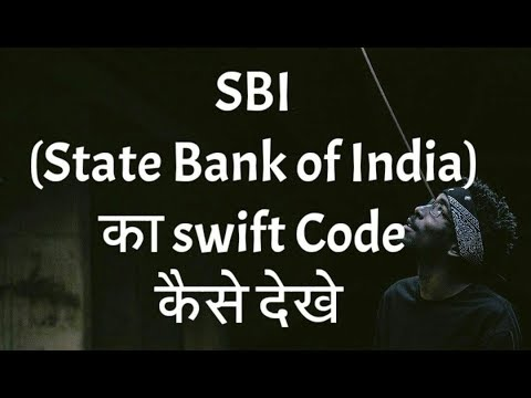 How to Find Sbi (State Bank of India) Bank Swift code