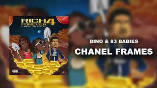 Bino & 83 Babies - Chanel Frames [Official Audio]