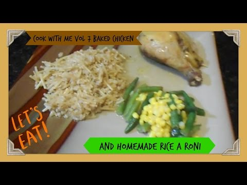 Cook with me Vol 7 A Whole baked chicken and Homemade Rice A Roni