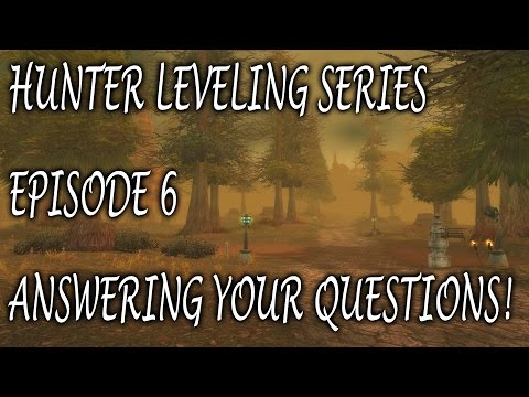 Hunter Leveling Series - Episode #6 - Answering Your Questions!