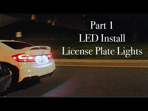 2015 Honda Civic Si- How to Replace License Plate Light Bulbs w/ LED's 1/2